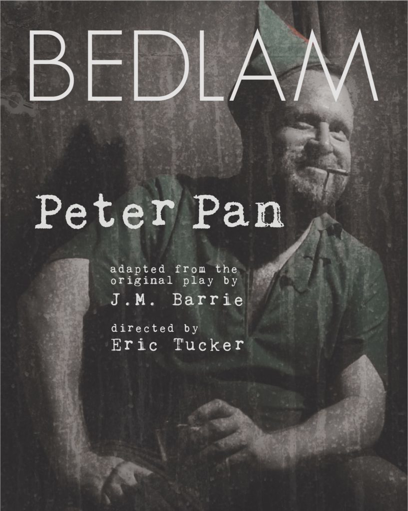 Poster for Bedlam Peter Pan showing and adult actor in a Peter Pan costume smoking and drinking booze