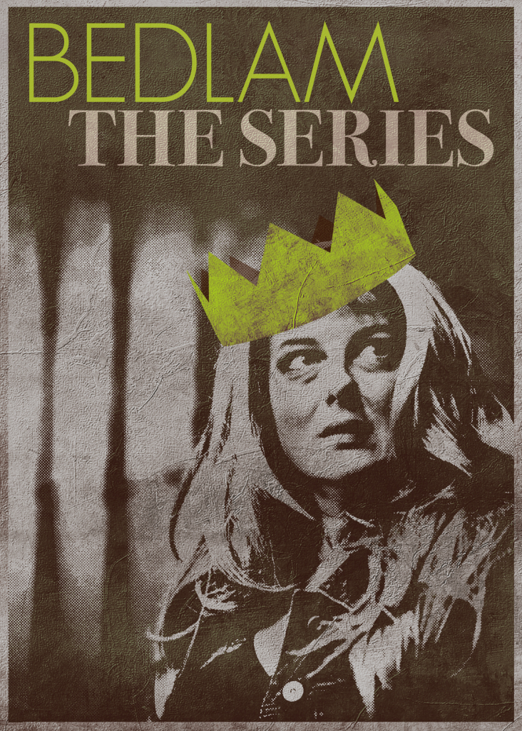 Bedlam the Series temporary poster Woman with a Crown